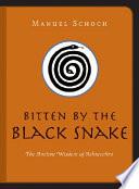 Bitten by the Black Snake