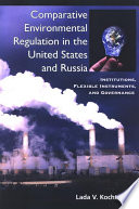 Comparative Environmental Regulation in the United States and Russia