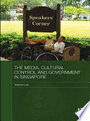 The Media  Cultural Control and Government in Singapore