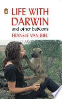 Life With Darwin and other baboons