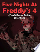 Five Nights At Freddy s 4  Fnaf  Game Guide  Unofficial