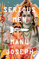 Serious Men  A Novel