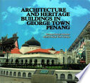 Architecture and Heritage Buildings in George Town, Penang (Penerbit USM)