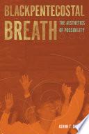 Blackpentecostal Breath