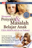 Mengatasi Penyakit & Masalah Belajar Anak Usia Sekolah (6-12