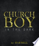 Church Boy in the Dark