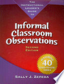 The Instructional Leader s Guide to Informal Classroom Observations