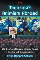Miyazaki's Animism Abroad Book