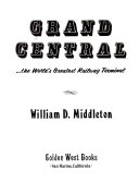 Grand Central  the World s Greatest Railway Terminal
