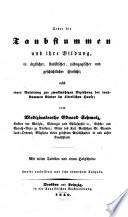 Ueber die Taubstummen und ihre Bildung in ärztlicher, statistischer, pädagogischer und geschichtlicher Hinsicht