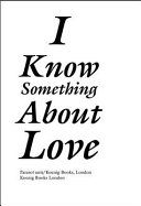 I Know Something about Love