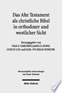 Das Alte Testament als christliche Bibel in orthodoxer und westlicher Sicht