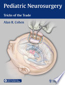 Pediatric Neurosurgery: Tricks Of The Trade : are given the extraordinary privilege of alleviating...