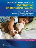 Rogers  Handbook of Pediatric Intensive Care
