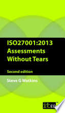 ISO27001 2013 Assessments Without Tears
