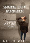 Shadow Light Workbook