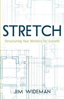 Stretch Structuring Your Ministry for Growth