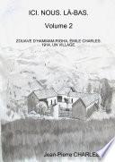 ICI. NOUS. LÀ-BAS. Volume 2