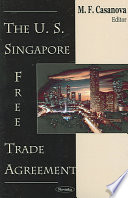 The U.S. Singapore Free Trade Agreement : the house passed h.r.2739 (united states-singapore free trade...