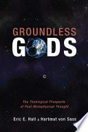Groundless Gods