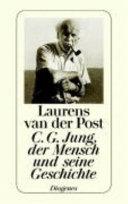 C. G. Jung, der Mensch und seine Geschichte