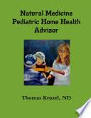 Natural Medicine Pediatric Home Health Advisor