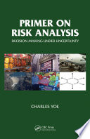 Primer On Risk Analysis : things we do not know. risk analysis...
