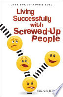Living Successfully with Screwed Up People