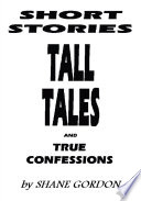 Short Stories  Tall Tales and True Confessions