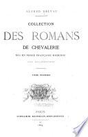 Collection des romans de chevalerie mis en prose fran  aise moderne