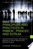 Mastering Principles and Practices in PMBOK  PRINCE2  and Scrum