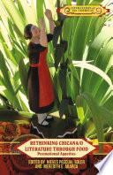 Rethinking Chicana o Literature through Food