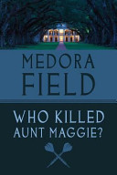 Who Killed Aunt Maggie? A Trial Sometimes What With