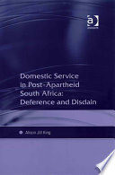 Domestic Service in Post Apartheid South Africa  Deference and Disdain