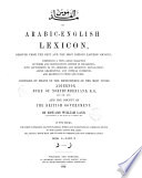 An Arabic English Lexicon Derived from the Best and the Most Copious Eastern Sources Composed by Means of the Munificence of the Most Noble Algernon and the Bounty of the British Government by Edward William Lane