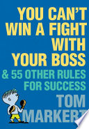 You Can t Win a Fight with Your Boss