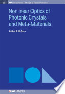Nonlinear Optics Of Photonic Crystals And Meta Materials : physics, has emerged as one...
