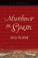 Muslims in Spain  1500 to 1614