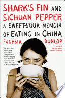 Shark s Fin and Sichuan Pepper  A Sweet Sour Memoir of Eating in China