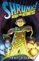 Mayhem and Meteorites  A SHRUNK  Adventure