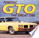 Pontiac GTO: The Great One