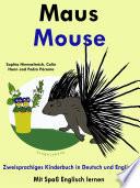 Maus   Mouse  Zweisprachiges Kinderbuch in Deutsch und Englisch