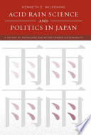 Acid Rain Science and Politics in Japan A History of Knowledge and Action Toward Sustainability