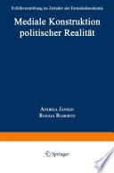 Mediale Konstruktion politischer Realität