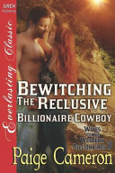 Bewitching the Reclusive Billionaire Cowboy