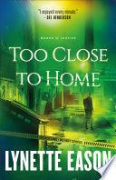 Too Close to Home  Women of Justice Book  1