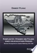 Komplexität, Dynamik und Folgen eines vielschichtigen Krieges: Bosnien-Herzegowina im Zweiten Weltkrieg 1941-1945