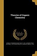 THEORIES OF ORGANIC CHEMISTRY