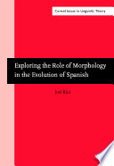 Exploring the Role of Morphology in the Evolution of Spanish