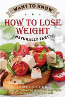 Want to Know How to Lose Weight Naturally Fast